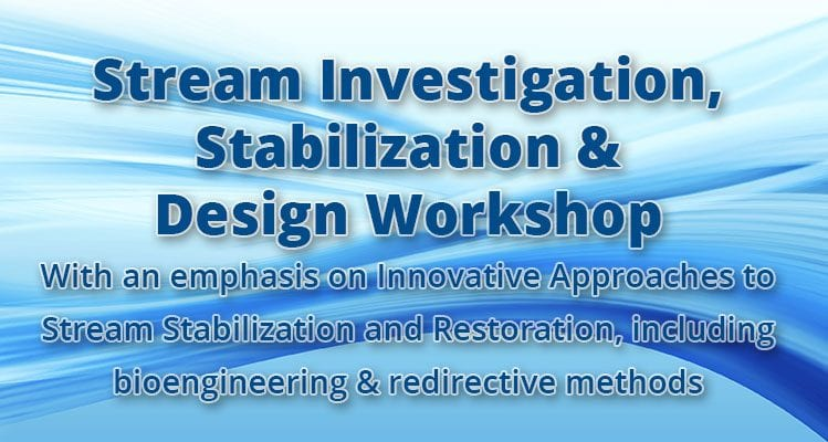 StreaStream Investigation, Stabilization & Design Workshop